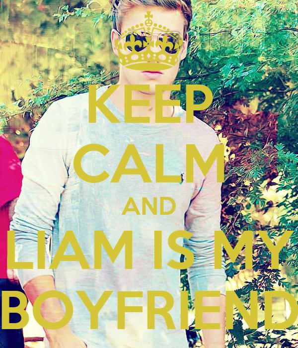 KEEP CALM AND LIAM IS MY BOYFRIEND
