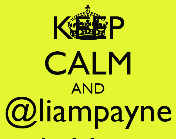 KEEP CALM AND @liampayne Is Mine