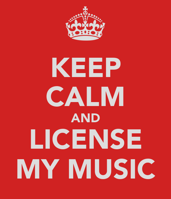 KEEP CALM AND LICENSE MY MUSIC