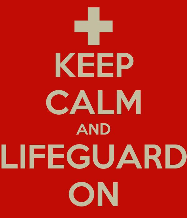 KEEP CALM AND LIFEGUARD ON