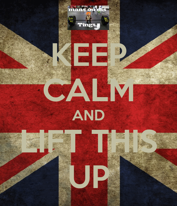 KEEP CALM AND LIFT THIS UP