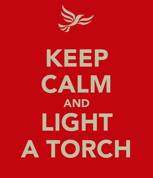 KEEP CALM AND LIGHT A TORCH