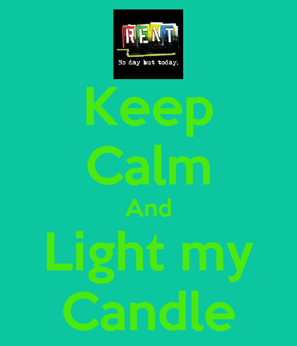 Keep Calm And Light my Candle