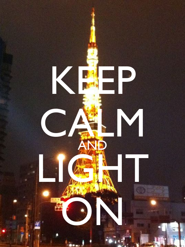 KEEP CALM AND LIGHT ON