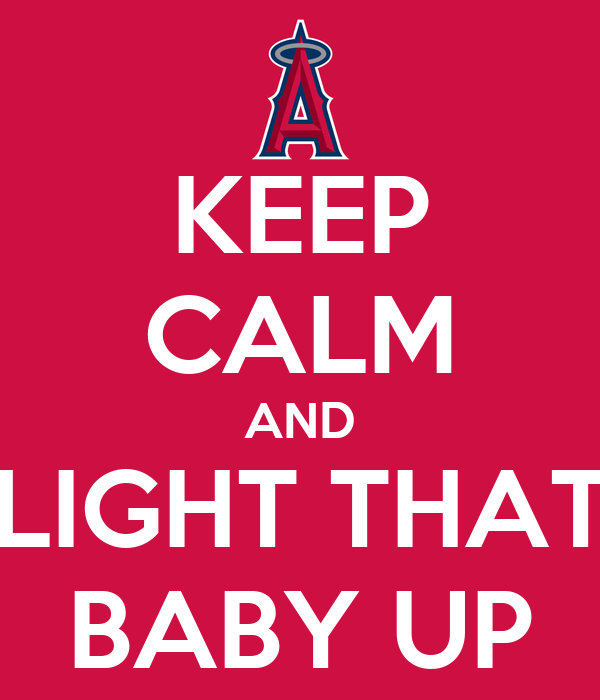 KEEP CALM AND LIGHT THAT BABY UP