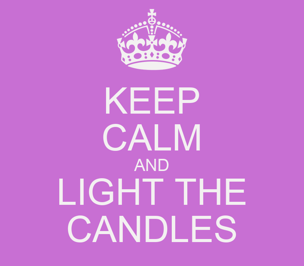 KEEP CALM AND LIGHT THE CANDLES