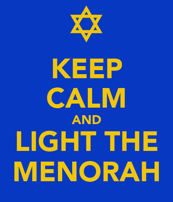 KEEP CALM AND LIGHT THE MENORAH