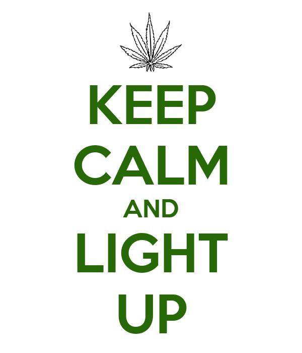 KEEP CALM AND LIGHT UP