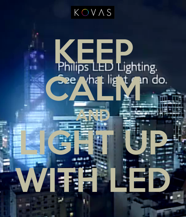 KEEP CALM AND LIGHT UP WITH LED