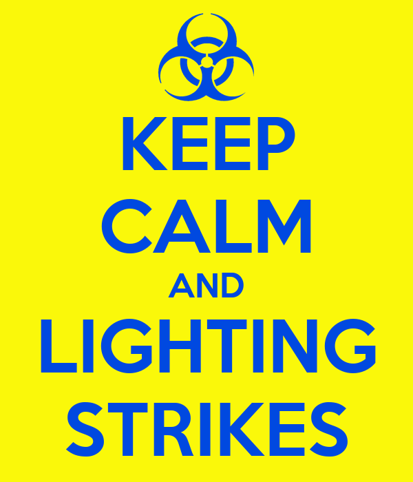 KEEP CALM AND LIGHTING STRIKES