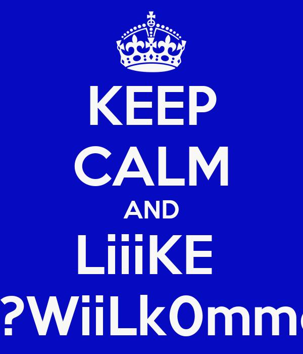 KEEP CALM AND LiiiKE  Langeweiile WTF!?WiiLk0mmen Auf FaCeBooK