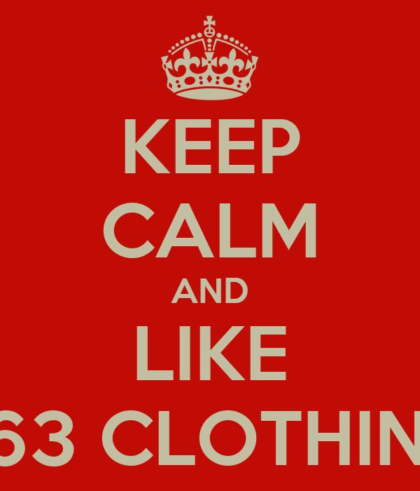KEEP CALM AND LIKE 263 CLOTHING