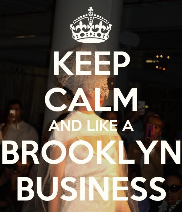 KEEP CALM AND LIKE A BROOKLYN BUSINESS