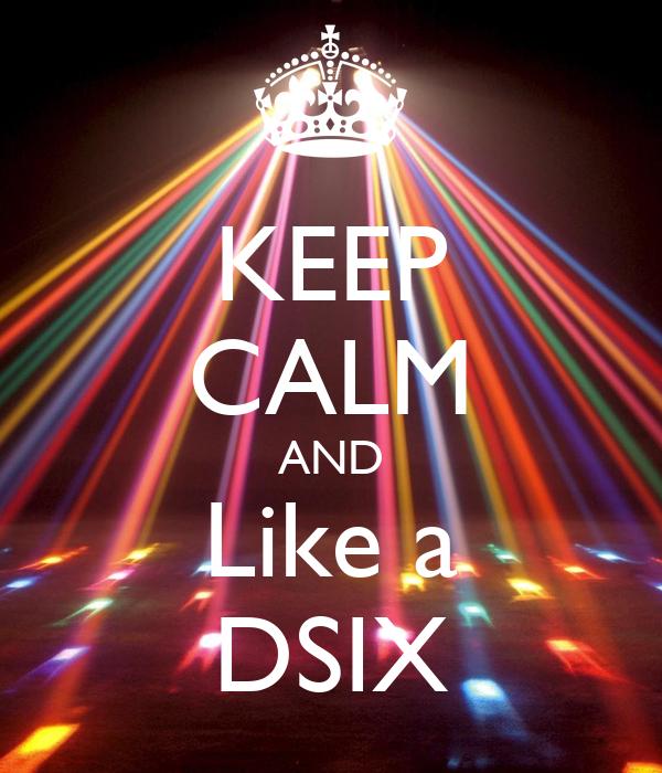 KEEP CALM AND Like a DSIX