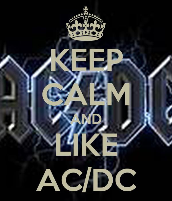 KEEP CALM AND LIKE AC/DC