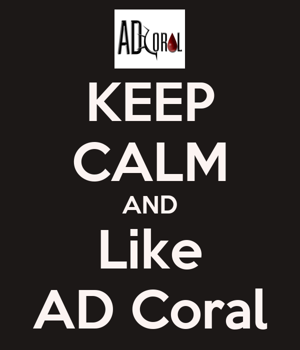KEEP CALM AND Like AD Coral