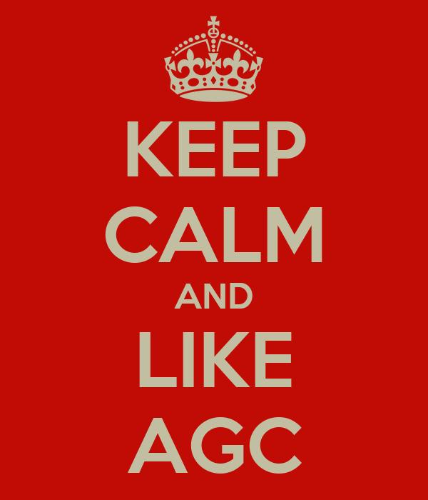 KEEP CALM AND LIKE AGC