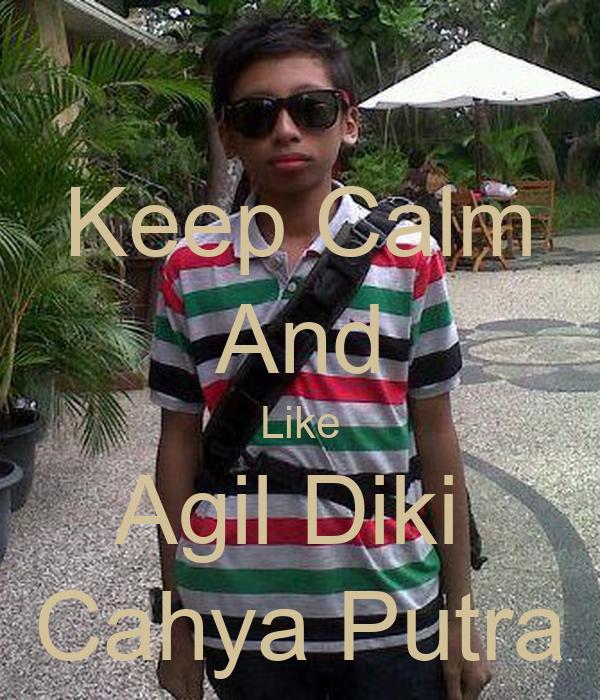 Keep Calm And Like Agil Diki  Cahya Putra