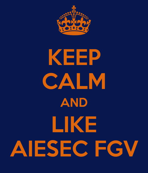 KEEP CALM AND LIKE AIESEC FGV