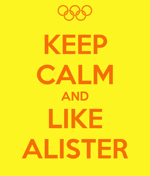 KEEP CALM AND LIKE ALISTER