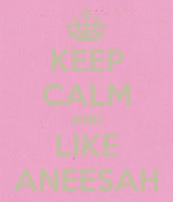 KEEP CALM AND LIKE ANEESAH