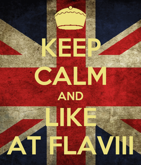 KEEP CALM AND LIKE AT FLAVIII