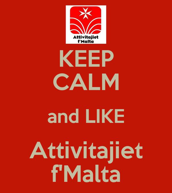 KEEP CALM and LIKE Attivitajiet f'Malta