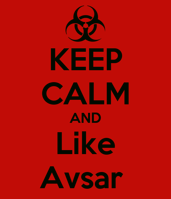 KEEP CALM AND Like Avsar