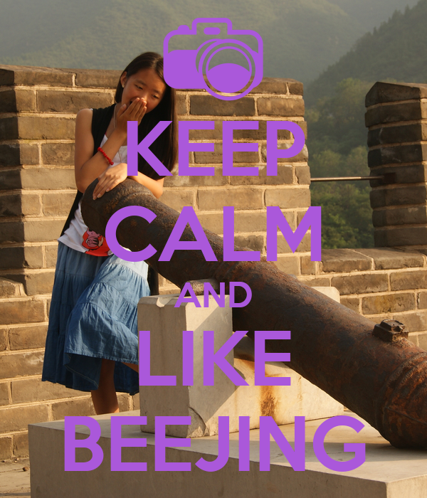 KEEP CALM AND LIKE BEEJING