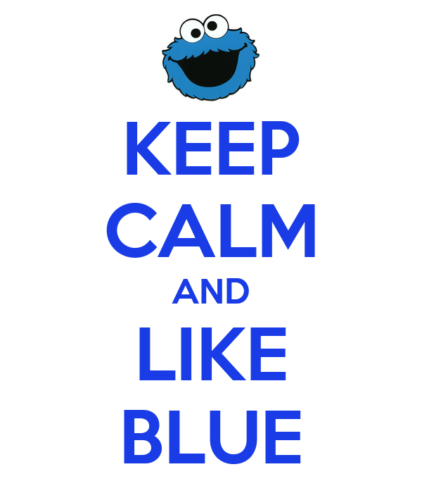 KEEP CALM AND LIKE BLUE