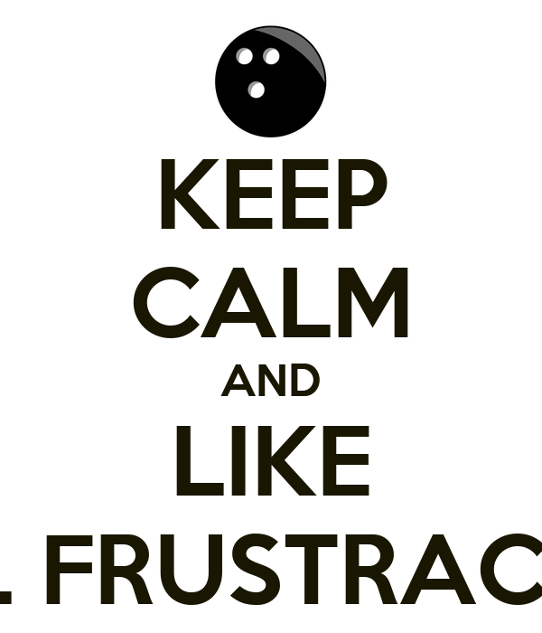 KEEP CALM AND LIKE BOL FRUSTRACION