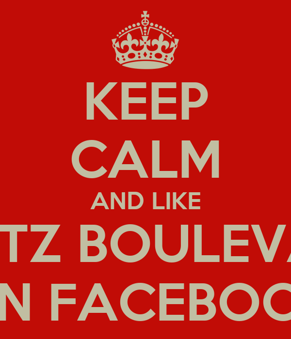 KEEP CALM AND LIKE BRATZ BOULEVARD ON FACEBOOK