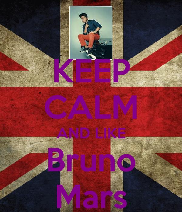 KEEP CALM AND LIKE Bruno Mars