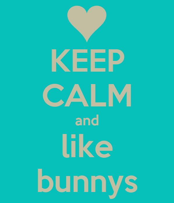 KEEP CALM and like bunnys