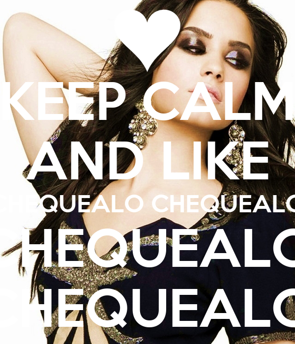 KEEP CALM AND LIKE CHEQUEALO CHEQUEALO CHEQUEALO CHEQUEALO