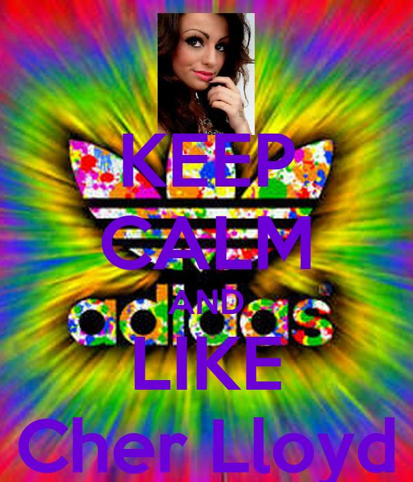 KEEP CALM AND LIKE Cher Lloyd