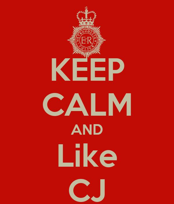 KEEP CALM AND Like CJ