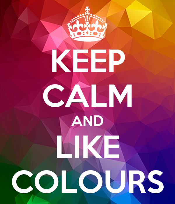 keep calm and like colours poster seppy boy keep calm o matic