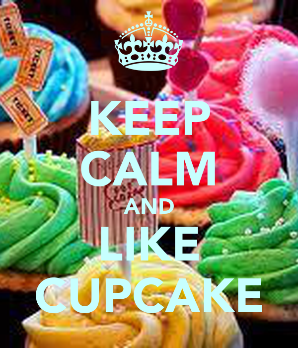 KEEP CALM AND LIKE CUPCAKE