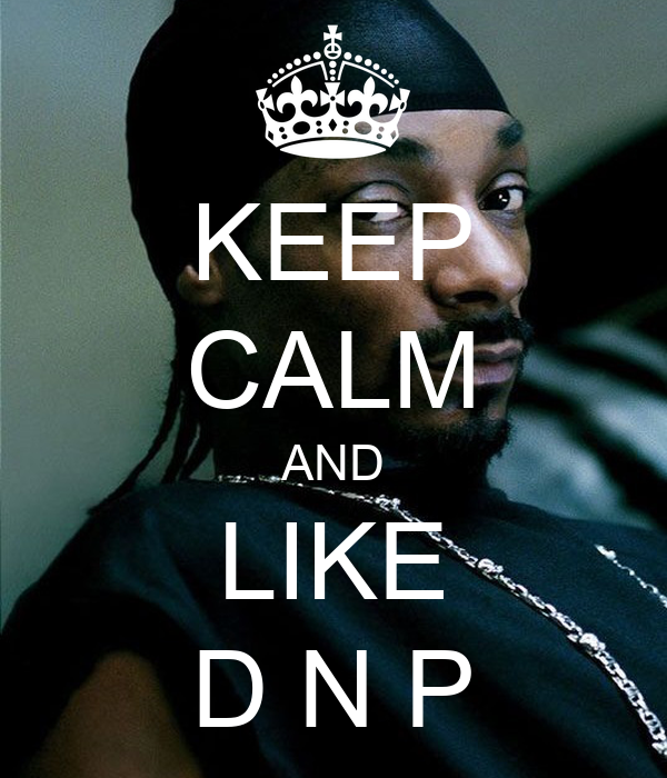 KEEP CALM AND LIKE D N P