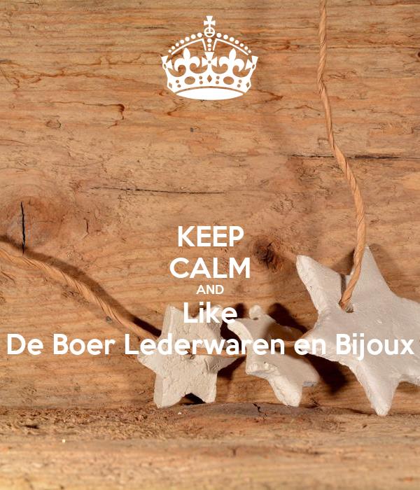 KEEP CALM AND Like De Boer Lederwaren en Bijoux