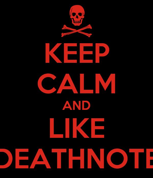 KEEP CALM AND LIKE DEATHNOTE
