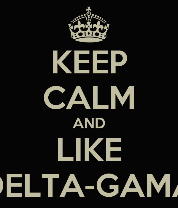 KEEP CALM AND LIKE DELTA-GAMA