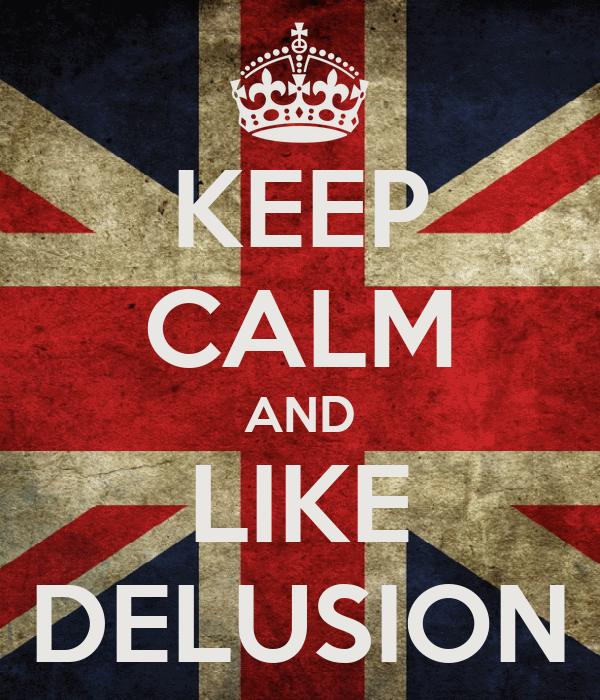 KEEP CALM AND LIKE DELUSION