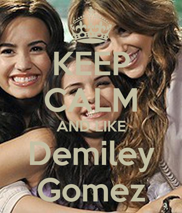 KEEP CALM AND LIKE Demiley Gomez