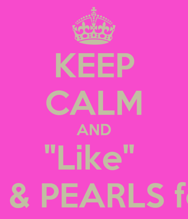 """KEEP CALM AND """"Like""""  DIAMONDS & PEARLS for little girls"""
