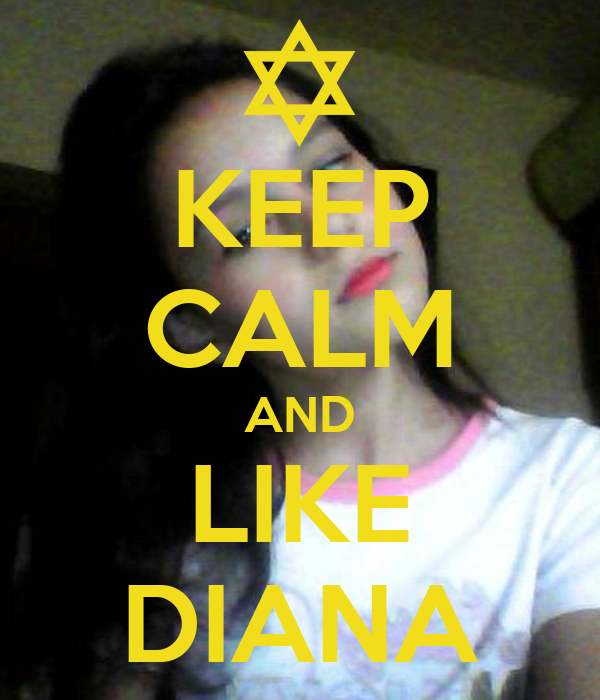 KEEP CALM AND LIKE DIANA