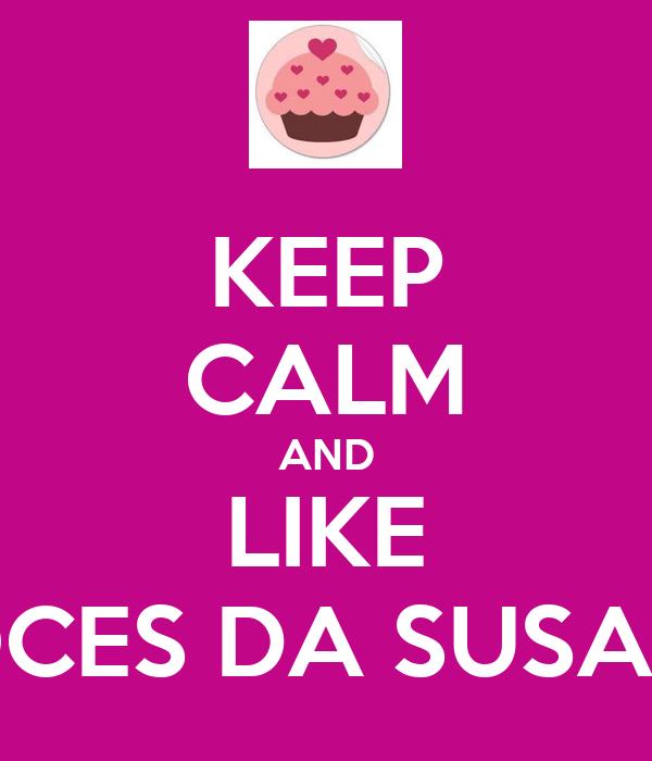 KEEP CALM AND LIKE DOCES DA SUSANA