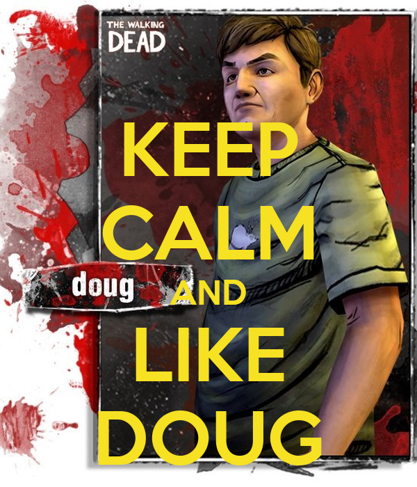 KEEP CALM AND LIKE DOUG