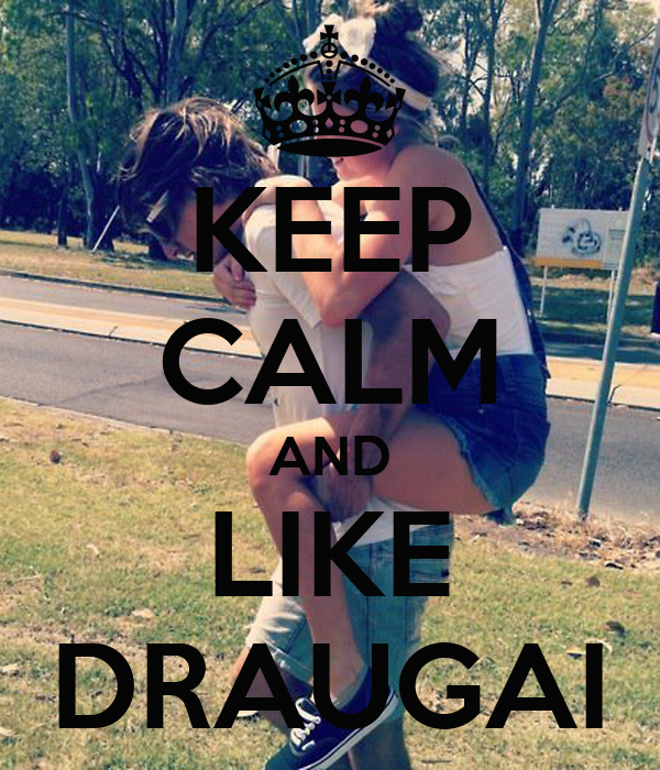 KEEP CALM AND LIKE DRAUGAI